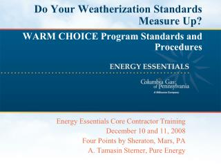 Do Your Weatherization Standards Measure Up? WARM CHOICE Program Standards and Procedures