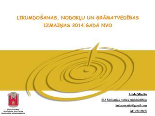 Linda Miezīte SIA Mensarius, valdes priekšsēdētāja linda.miezite@gmail M:  29715835