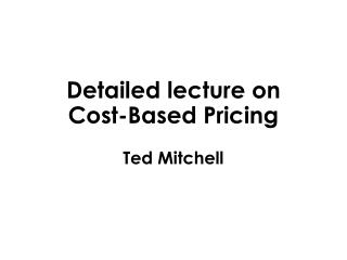 Detailed lecture on  Cost-Based Pricing