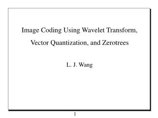 Image Coding Using Wavelet Transform, Vector Quantization, and Zerotrees