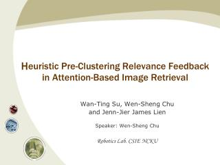 H euristic Pre-Clustering Relevance Feedback  in  Attention -Based Image Retrieval