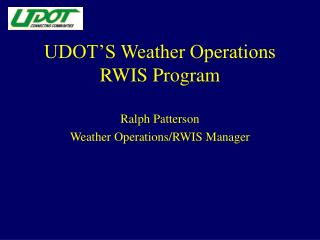 UDOT'S Weather Operations RWIS Program