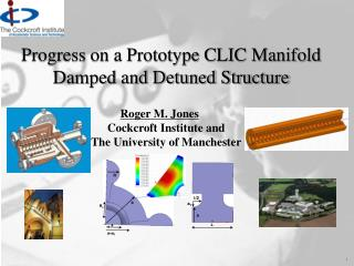 Progress on a Prototype CLIC Manifold Damped and Detuned Structure