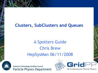 Clusters, SubClusters and Queues
