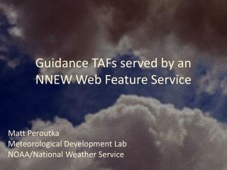 Guidance TAFs served by an NNEW Web Feature Service