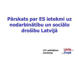 Pārskats par ES ietekmi uz nodarbinātību un sociālo drošību Latvijā