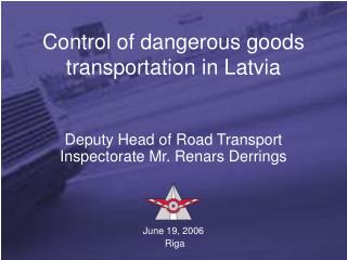 Control of dangerous goods transportation in Latvia