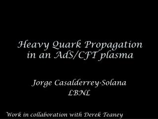 Heavy Quark Propagation in an AdS/CFT plasma
