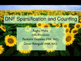 Raghu Meka  (IAS, Princeton) Parikshit Gopalan  (MSR, SVC) Omer Reingold  (MSR, SVC)