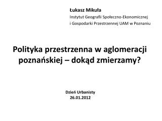 Polityka przestrzenna w aglomeracji poznańskiej – dokąd zmierzamy?