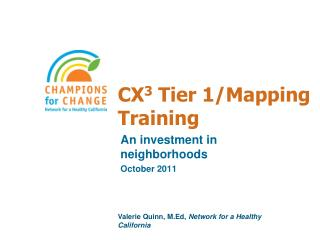 CX 3  Tier 1/Mapping Training