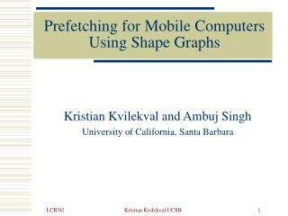 Prefetching for Mobile Computers Using Shape Graphs