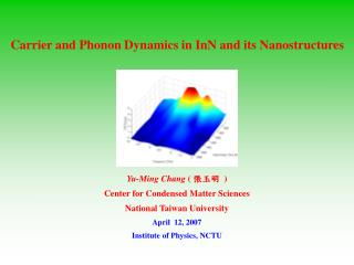 Yu-Ming Chang  (  張玉明 ) Center for Condensed Matter Sciences National Taiwan University