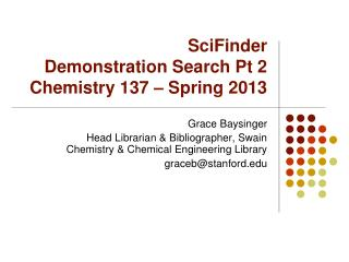 SciFinder Demonstration Search Pt 2 Chemistry 137 – Spring 2013