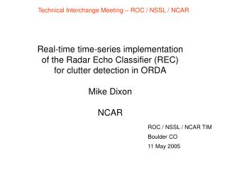 Technical Interchange Meeting – ROC / NSSL / NCAR