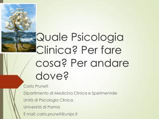 Quale Psicologia Clinica? Per fare cosa? Per andare dove?