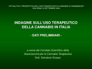 INDAGINE SULL'USO TERAPEUTICO  DELLA CANNABIS IN ITALIA -  DATI PRELIMINARI -