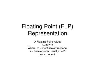 Floating Point (FLP) Representation