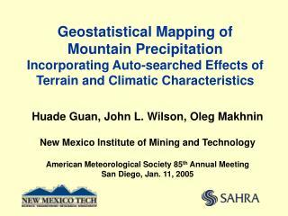 Huade  Guan, John  L. Wilson , Oleg Makhnin New Mexico Institute of Mining and Technology