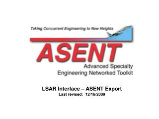 LSAR Interface – ASENT Export Last revised:  12/16/2009