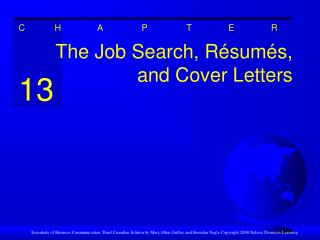 The Job Search, R sum s, and Cover Letters