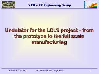 Undulator for the LCLS project – from the prototype to the full scale manufacturing
