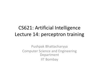 CS621: Artificial Intelligence Lecture 14: perceptron training