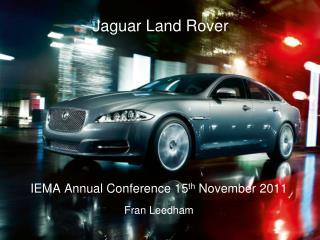 IEMA Annual Conference 15 th  November 2011 Fran Leedham