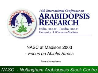 NASC at Madison 2003 - Focus on Abiotic Stress