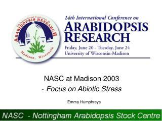 NASC at Madison 2003 - Focus on Abiotic Stress