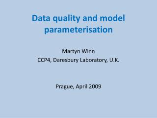 Data quality and model  parameterisation