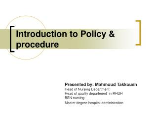 Introduction to Policy  procedure