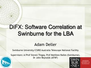 DiFX: Software Correlation at Swinburne for the LBA