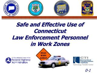 Safe and Effective Use of Connecticut Law Enforcement Personnel in Work Zones