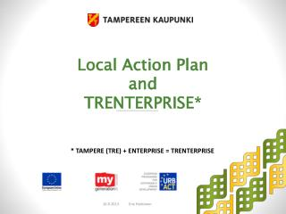 Local Action Plan  and  TRENTERPRISE*
