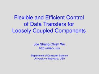 Flexible and Efficient Control  of Data Transfers for  Loosely Coupled Components