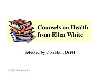 Counsels on Health    from Ellen White