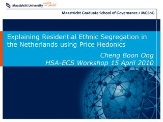 Explaining Residential Ethnic Segregation in the Netherlands using Price Hedonics Cheng Boon Ong