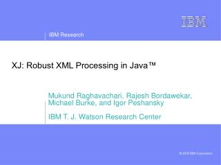 XJ: Robust XML Processing in Java™