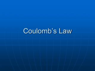 Coulomb�s Law