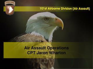 Air Assault Operations CPT Jaron Wharton