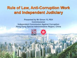 Rule of Law, Anti-Corruption Work  and Independent Judiciary