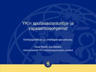 YK:n apulaisasiantuntija- ja vapaaehtoisohjelmat  Kehityspolitiikan ja yhteistyön peruskurssi