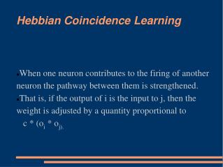 Hebbian Coincidence Learning