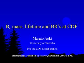B c  mass, lifetime and BR�s at CDF
