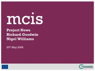 Project News  Richard Goodwin Nigel Williams
