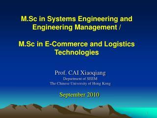 Prof. CAI Xiaoqiang Department of SEEM The Chinese University of Hong Kong