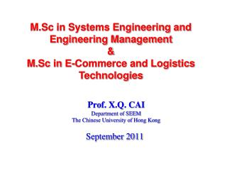 Prof. X.Q. CAI  Department of SEEM The Chinese University of Hong Kong