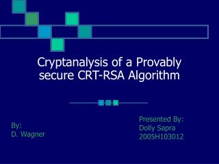 Cryptanalysis of a Provably secure CRT-RSA Algorithm