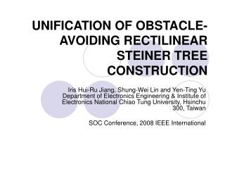 UNIFICATION OF OBSTACLE-AVOIDING RECTILINEAR STEINER TREE CONSTRUCTION